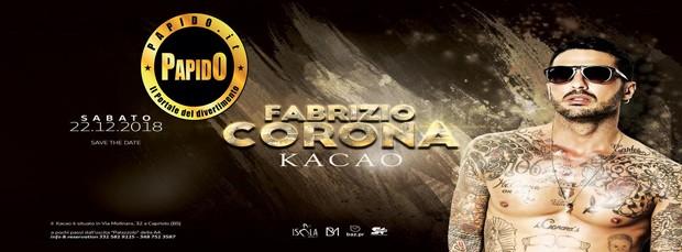 Fabrizio Corona 2018 Kacao sabato 22 dicembre 2018
