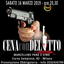 Sabato 16 Marzo 2019 Cena con Delitto Milano