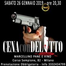 Cena con Delitto a Milano Sabato 26 Gennaio 2019 al Marcellino Pane e Vino