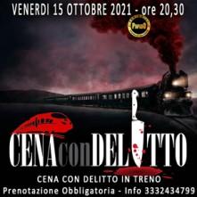 Venerdi 15 Ottobre 2021 Cena con Delitto in Treno Milano