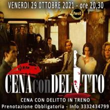 Venerdi 29 Ottobre 2021 Cena con Delitto in Treno Milano