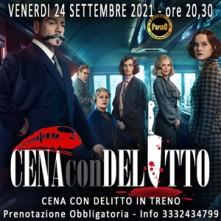 Venerdi 24 Settembre 2021 Cena con Delitto in Treno Milano