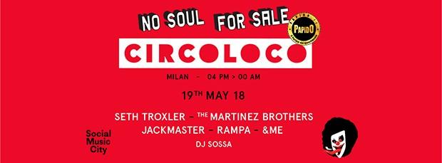 Seth Troxler, The Martinez Brothers, Jackmaster, Rampa, &ME e Honey Dijon @ Social Music City Sabato 19 Maggio 2018