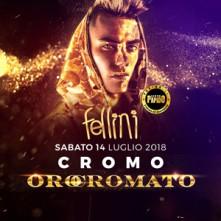 Cromo Sabato 14 Luglio  2018 @ Fellini