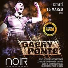Giovedi 15 Marzo 2018 - Gabry Ponte Noir Club Lissone