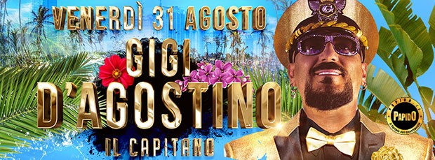 Gigi D'Agostino Fellini Venerdi 31 Agosto 2018