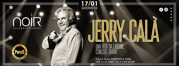Jerry Cala @ Noir Club Giovedi 17 Gennaio 2019 Discoteca di Lissone