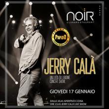 Giovedi 17 Gennaio 2019 Jerry Cala Noir Club Lissone
