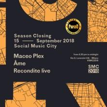 Sabato 15 Settembre 2018 Maceo Plex, Ame Social Music City Milano