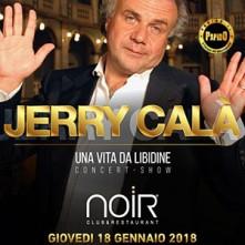 Jerry Calà @ Noir Lissone Giovedi 18 Gennaio 2018