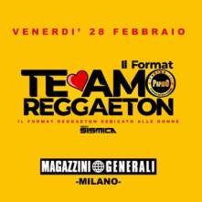 Te Amo Reggaeton @ Magazzini Generali Venerdi 28 Febbraio 2020 Discoteca di Milano