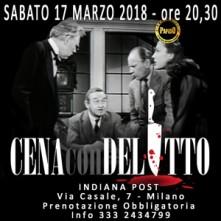 Cena con Delitto a Milano Sabato 17 Marzo 2018 Indiana Post