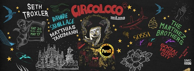 Sabato 20 Maggio 2017 - Seth Troxler, The Martinez Brothers, Davide Squillace, Matthias Tanzmann Social Music City Milano