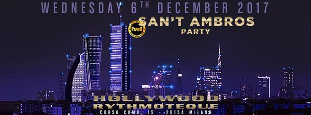 Sant'Ambros Party Mercoledi 6 Dicembre 2017 Holywood Milano