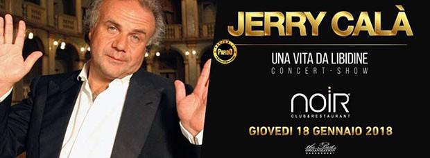 Jerry Calà al Noir Giovedi 18 Gennaio 2018