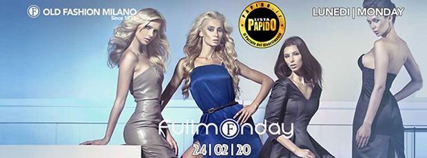 Lunedi 19 Marzo 2018 Old Fashion Milano Tutti Omaggio in lista PAPIDO