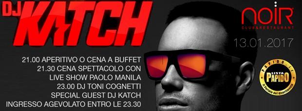 Dj Katch al Noir Club Lissone Venerdi 13 Gennaio 2017